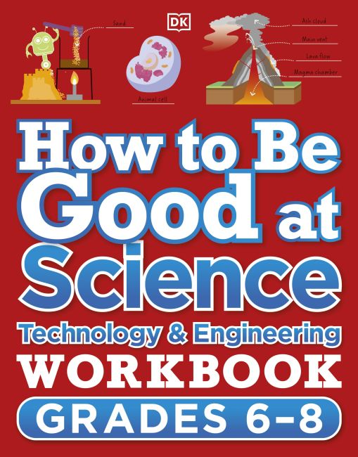 Paperback cover of How to Be Good at Science, Technology and Engineering Grade 6-8