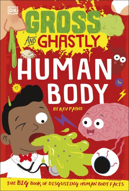 Paperback cover of Gross and Ghastly: Human Body