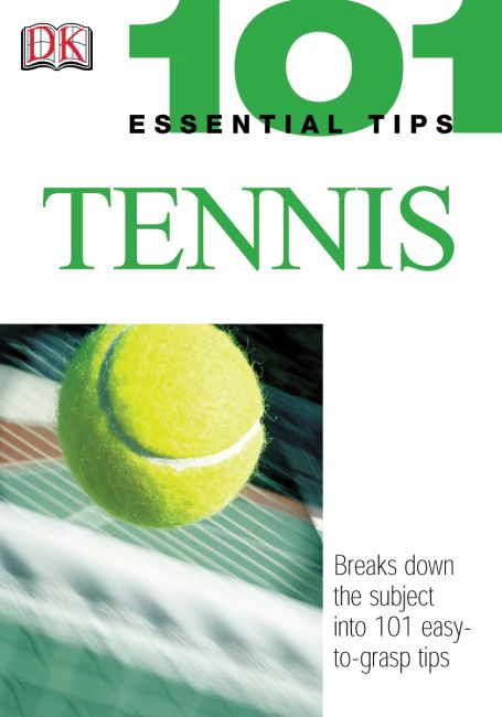 Paperback cover of 101 Essential Tips: Tennis
