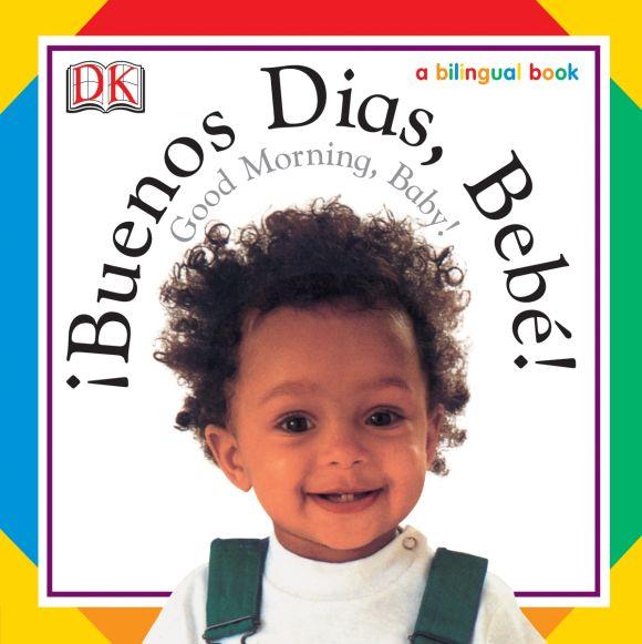 Board book cover of Buenos Dias, Bebe! / Good Morning, Baby!