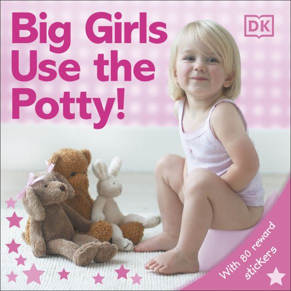Board book cover of Big Girls Use the Potty!