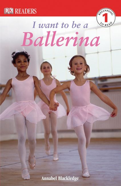 Paperback cover of DK Readers L1: I Want to Be a Ballerina