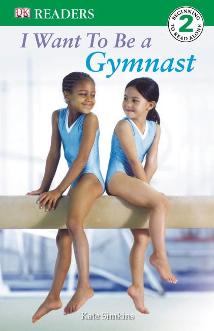 Paperback cover of DK Readers L2: I Want to Be a Gymnast