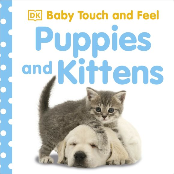 Board book cover of Baby Touch and Feel: Puppies and Kittens
