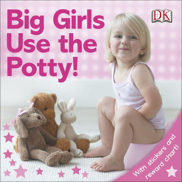 Paperback cover of Big Girls Use the Potty!