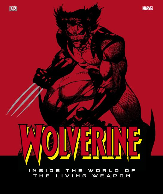 Hardback cover of Wolverine: Inside the World of the Living Weapon