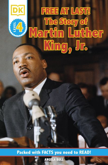 Paperback cover of DK Readers L4: Free At Last: The Story of Martin Luther King, Jr.
