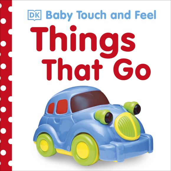 Board book cover of Baby Touch and Feel: Things That Go