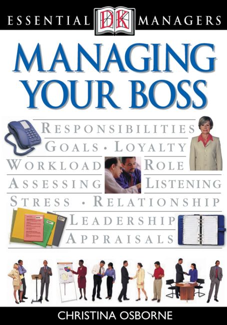 eBook cover of DK Essential Managers: Managing Your Boss