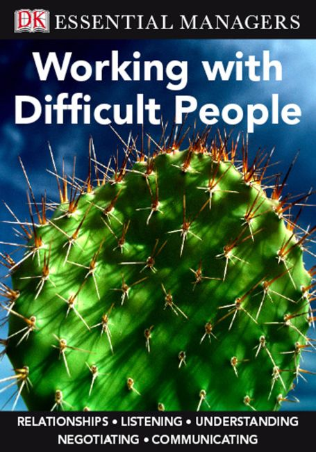 eBook cover of DK Essential Managers: Working with Difficult People