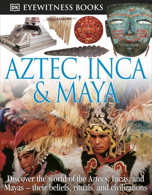 Hardback cover of DK Eyewitness Books: Aztec, Inca & Maya
