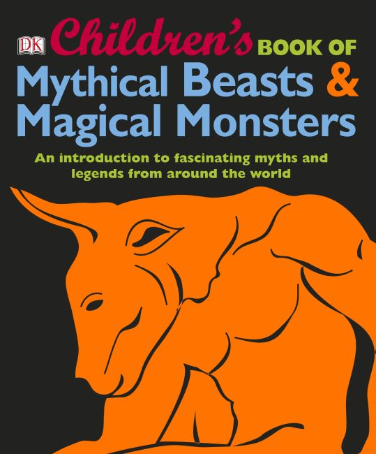 Hardback cover of Children's Book of Mythical Beasts and Magical Monsters