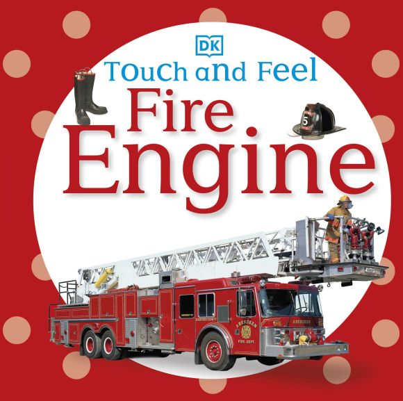 Board book cover of Touch and Feel: Fire Engine