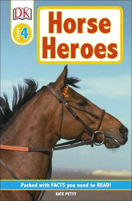 Paperback cover of DK Readers L4: Horse Heroes
