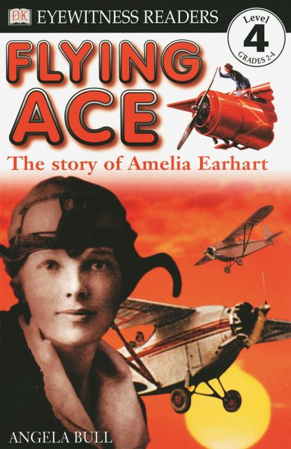 Paperback cover of DK Readers L4: Flying Ace: The Story of Amelia Earhart