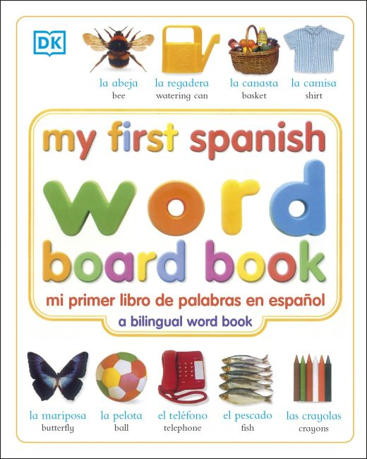 Board book cover of My First Spanish Word Board Book/mi Primer Libro De Palabras En Espanol