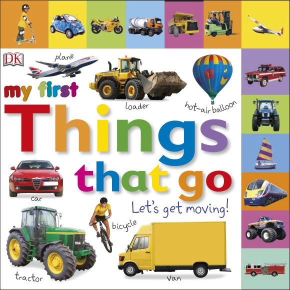 Board book cover of My First Things That Go Let's Get Moving