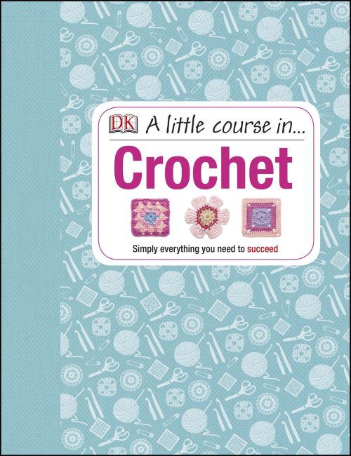Hardback cover of A Little Course in Crochet