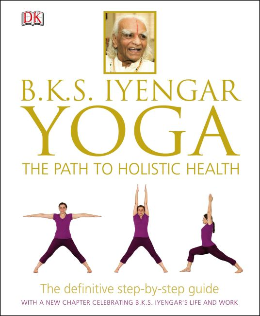 Hardback cover of BKS Iyengar Yoga The Path to Holistic Health