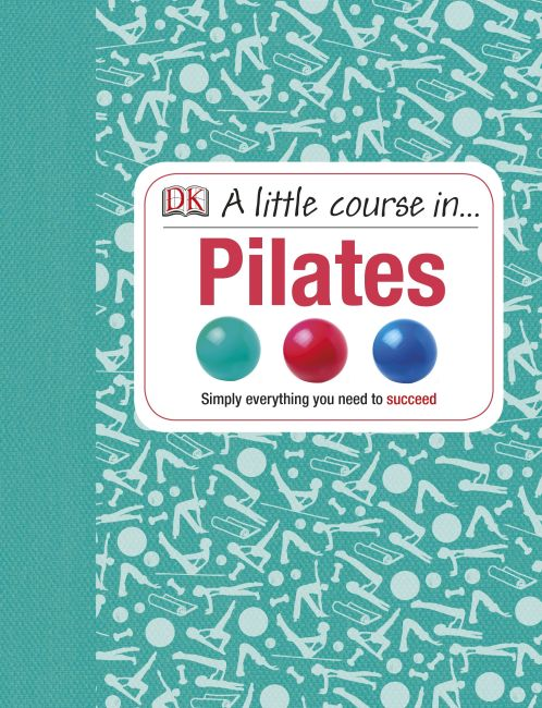 Hardback cover of A Little Course in Pilates