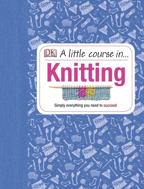 Hardback cover of A Little Course in Knitting