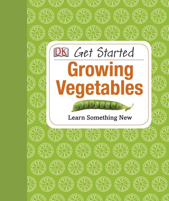 Hardback cover of Get Started: Growing Vegetables