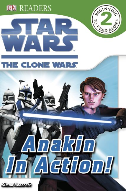 eBook cover of DK Readers L2: Star Wars: The Clone Wars: Anakin in Action!