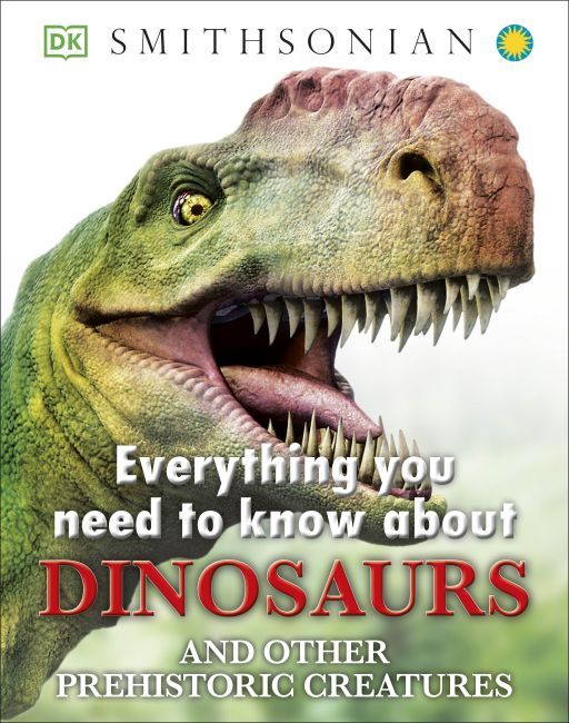 Hardback cover of Everything You Need to Know about Dinosaurs