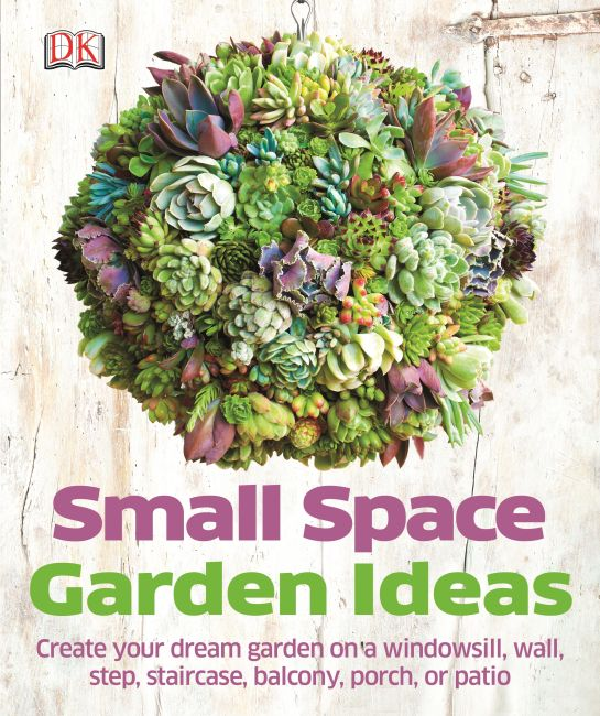 Paperback cover of Small Space Garden Ideas