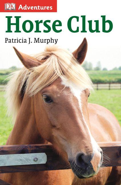 Hardback cover of DK Adventures: Horse Club