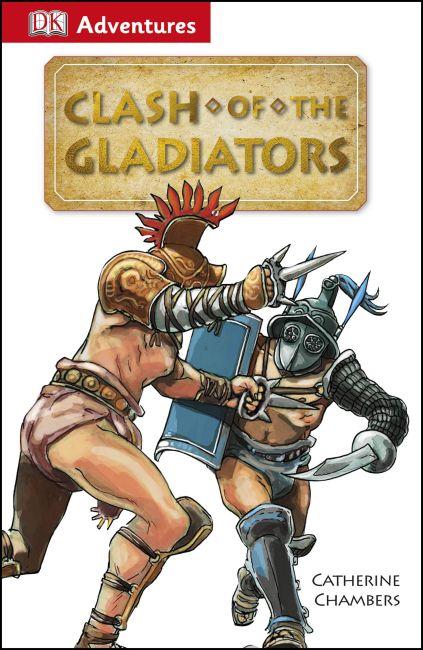 eBook cover of DK Adventures: Clash of the Gladiators