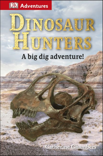 Hardback cover of DK Adventures: Dinosaur Hunters