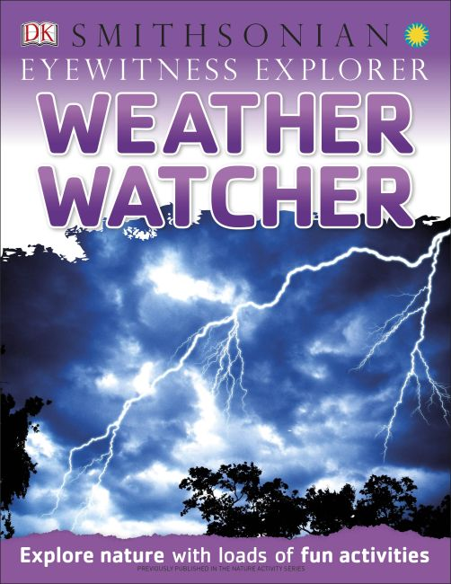 Paperback cover of Eyewitness Explorer: Weather Watcher