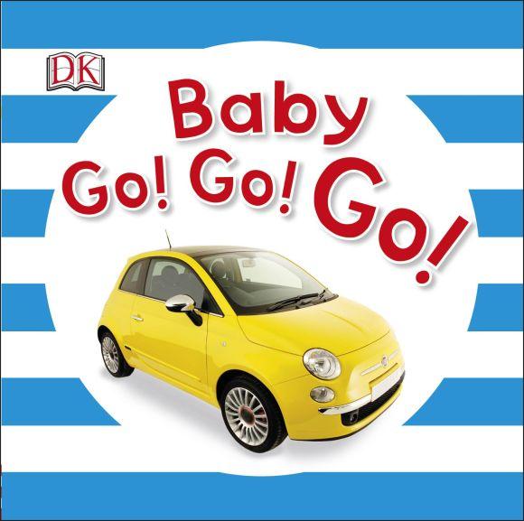 Board book cover of Baby Go! Go! Go!
