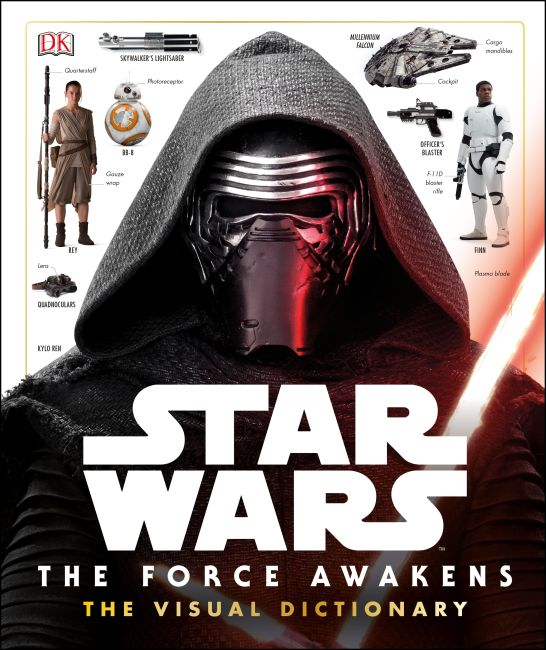 Hardback cover of Star Wars: The Force Awakens The Visual Dictionary