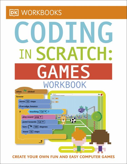 Paperback cover of DK Workbooks: Coding in Scratch: Games Workbook
