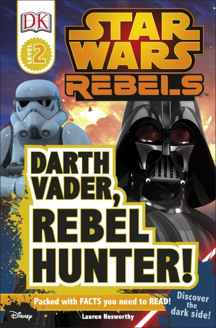 Paperback cover of DK Readers L2: Star Wars Rebels: Darth Vader, Rebel Hunter!