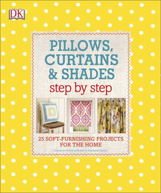 Paperback cover of Pillows, Curtains, and Shades Step by Step