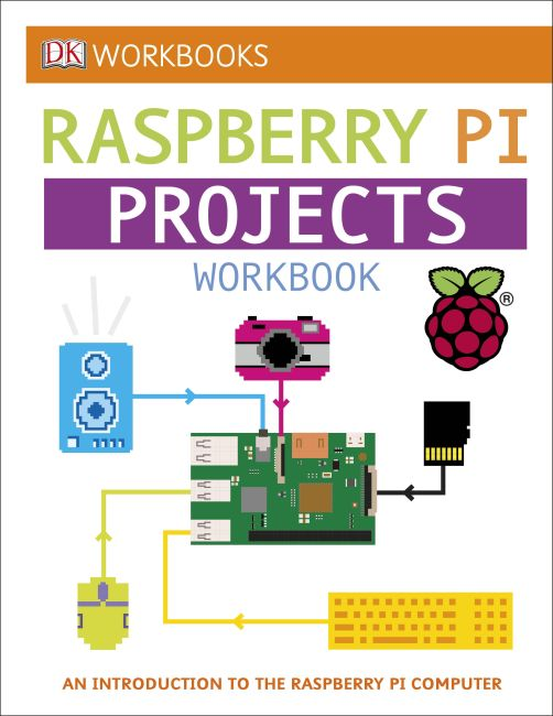 Paperback cover of DK Workbooks: Raspberry Pi Projects