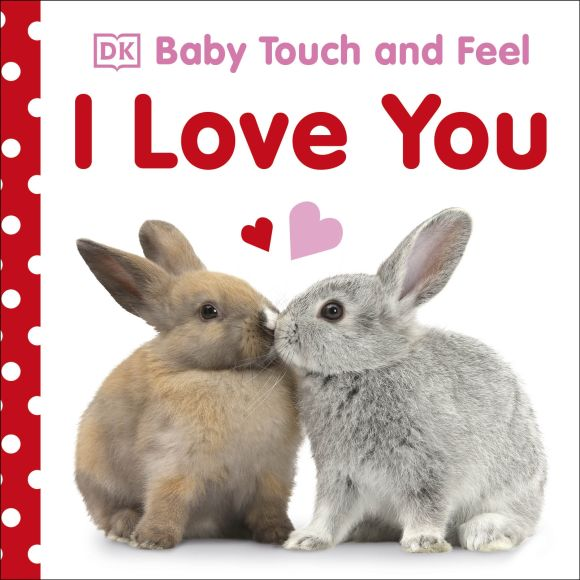 Board book cover of Baby Touch and Feel I Love You