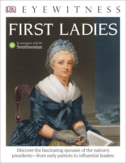 Paperback cover of DK Eyewitness Books: First Ladies