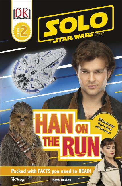 Paperback cover of Solo: A Star Wars Story: Han on the Run (Level 2 DK Reader)