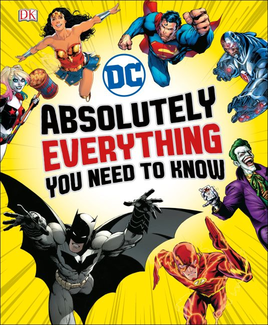 Hardback cover of DC Comics Absolutely Everything You Need To Know