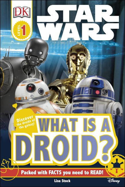 Hardback cover of DK Readers L1: Star Wars™: What is a Droid?