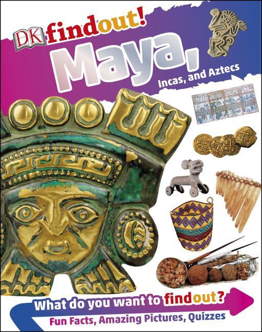 Hardback cover of DKfindout! Maya, Incas, and Aztecs