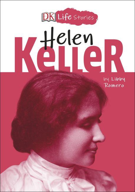 Hardback cover of DK Life Stories Helen Keller