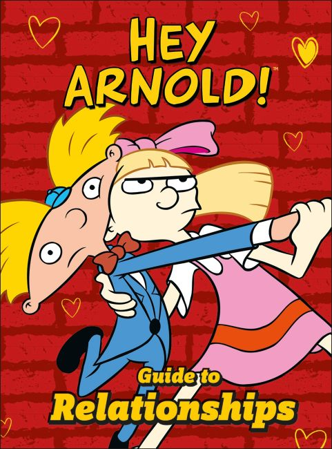 Hardback cover of Nickelodeon Hey Arnold! Guide To Relationships