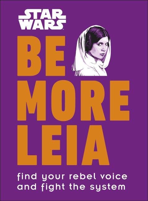 Hardback cover of Star Wars Be More Leia
