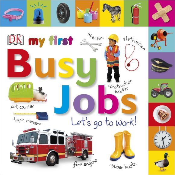 Board book cover of My First Busy Jobs Let's Go To Work