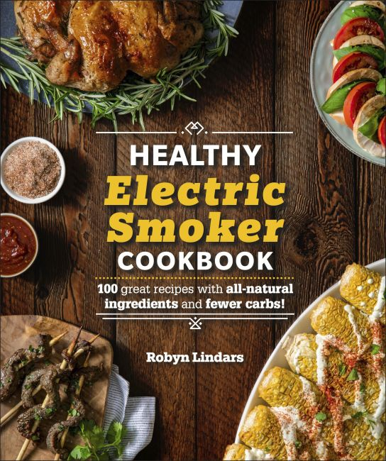 Paperback cover of The Healthy Electric Smoker Cookbook